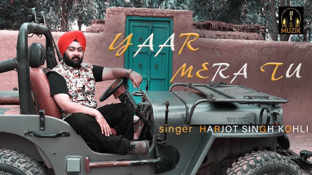 Yaar Mera Tu | Harjot Singh Kohli | Hsk Muzik | New Song 2019