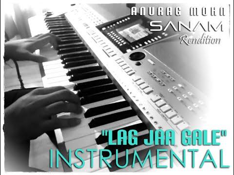 Lag Jaa Gale (Instrumental) | Anurag Mohn || SANAM Rendition ||
