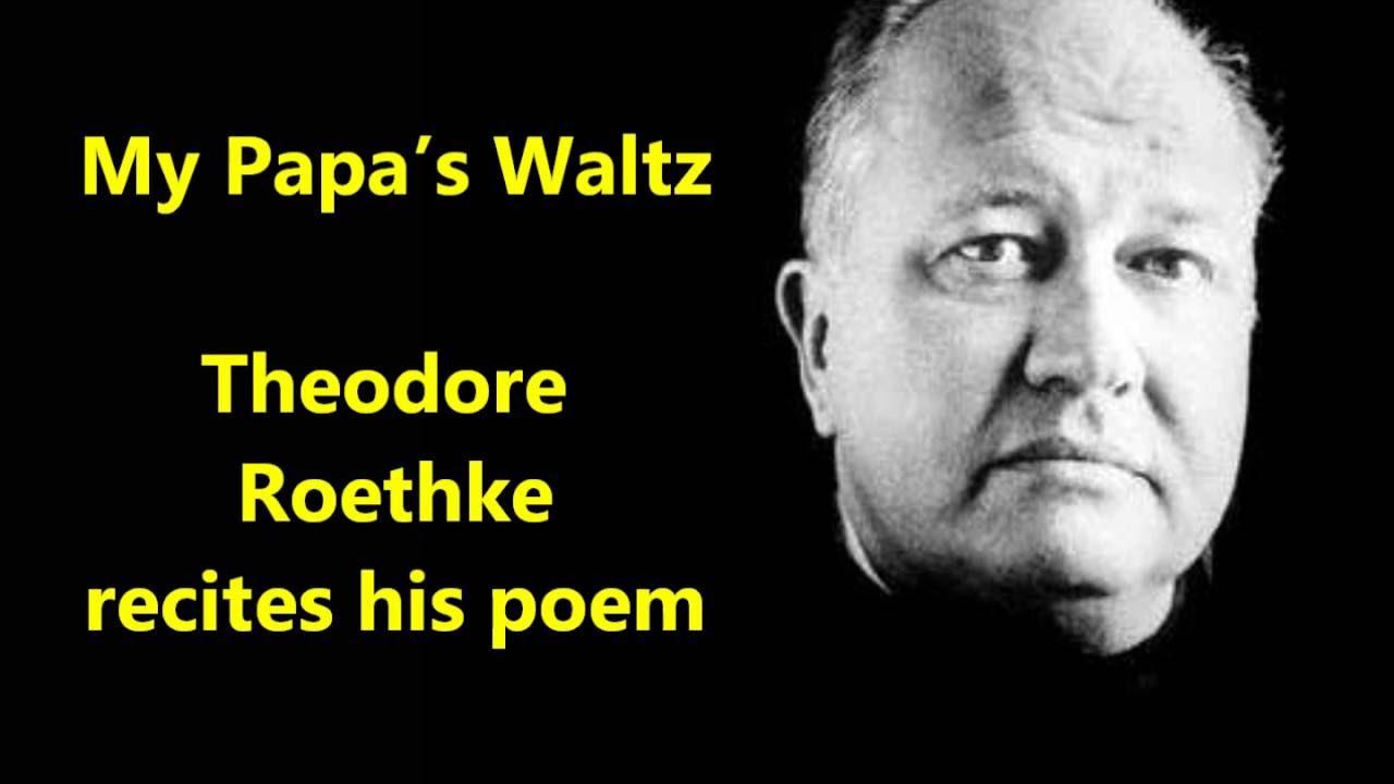 My Papa's Waltz - Poem by Theodore Roethke
