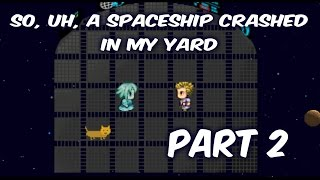 DOG WHISPERING! | So, Uh, A Spaceship Crash In My Yard #2 | FINAL