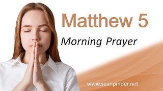 HOW TO BE PERFECT BEFORE GOD - MATTHEW 5 - MORNING PRAYER