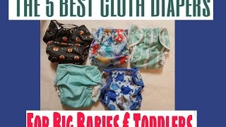 5 Best Cloth Diapers for Toddlers & Big Babies