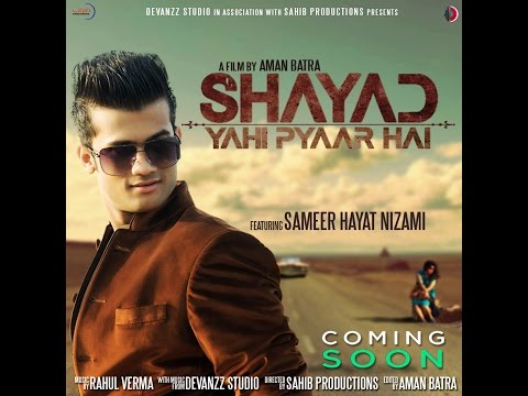 Shayad Yahi Pyar Hai | Sameer Hayat Nizami Ft. Rv Music | Official Video | 2015