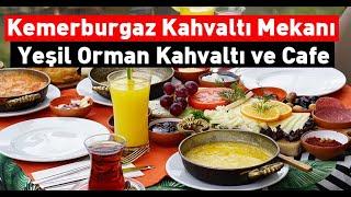 Kemerburgaz Kahvaltı Mekanı - Yeşil Orman Kahvaltı ve Cafe