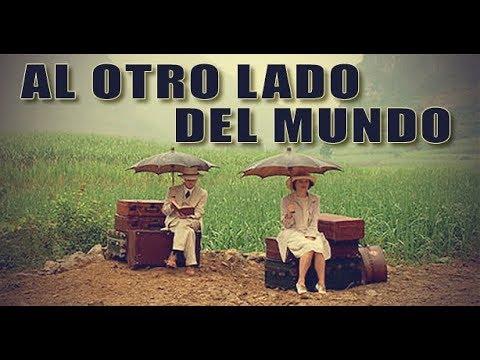 Pel cula al otro lado del mundo espa ol latino youtube for Al otro lado del jardin pelicula