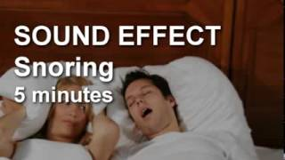 Snoring   Very Bad Snoring Sounds 5 minutes SOUND EFFECT