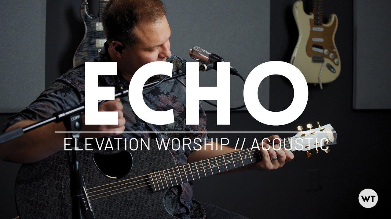 Echo - Elevation Worship, Tauren Wells - Worship Tutorials