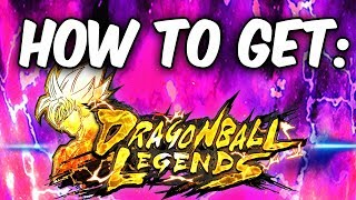 HOW TO GET DRAGON BALL LEGENDS RIGHT NOW!   DB Legends Download *SEE DESCRIPTION FOR TIPS*