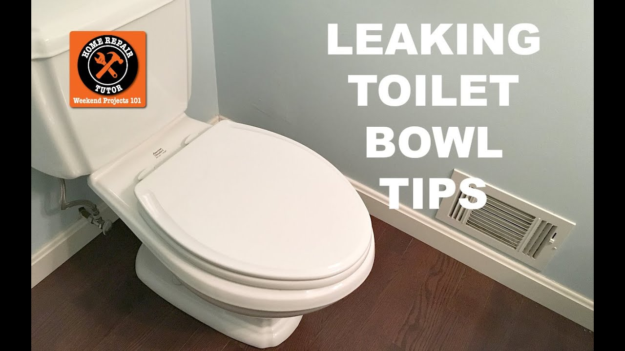 Tips For Fixing A Leaking Toilet Bowl By Home Repair Tutor