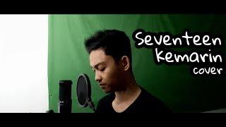 SEDIH !! SEVENTEEN - KEMARIN , MIRIP SUARA IFAN #PrayForSeventeen #StayStrongIfan