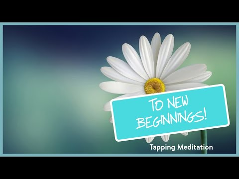 to-new-beginnings-tapping-meditation-(positive-energy)