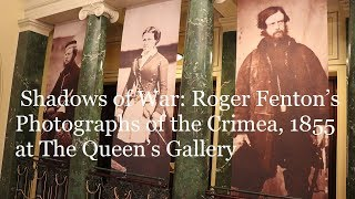 Exhibition Review - Shadows of War: Roger Fenton's Photographs at The Queen's Gallery