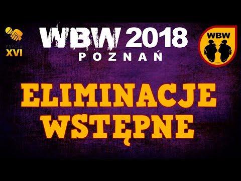 WBW 2018 Poznań - preeliminacje # m.in. Filipek, Feranzo, Szyderca, Oset, Will Spliff