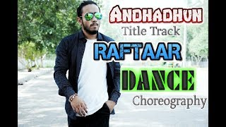 AndhaDhun Title Track Ft. Raftaar | Dance choreography | Striker