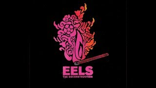 EELS - THE DECONSTRUCTION - album trailer