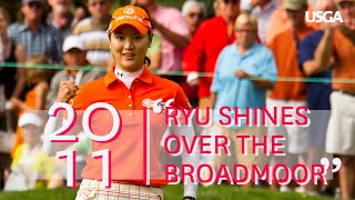 "2011 U.S. Women's Open Film: ""Ryu Shines Over the Broadmoor"""