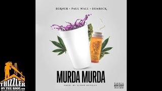 Berner x Paul Wall x Demrick - Murda Murda [Prod. Scoop Deville] [Thizzler.com]