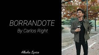 BORRANDOTE - CARLOS RIGHT (Letra)