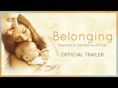 Belonging: Baptism in the Family of God -- Trailer