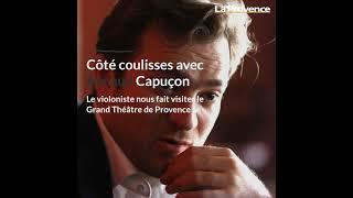 Côté coulisses avec Renaud Capuçon