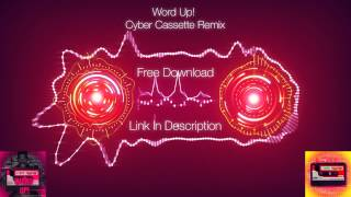 Word Up - Cameo (Cyber Cassette Remix) [FREE DOWNLOAD] - #GregsMedia