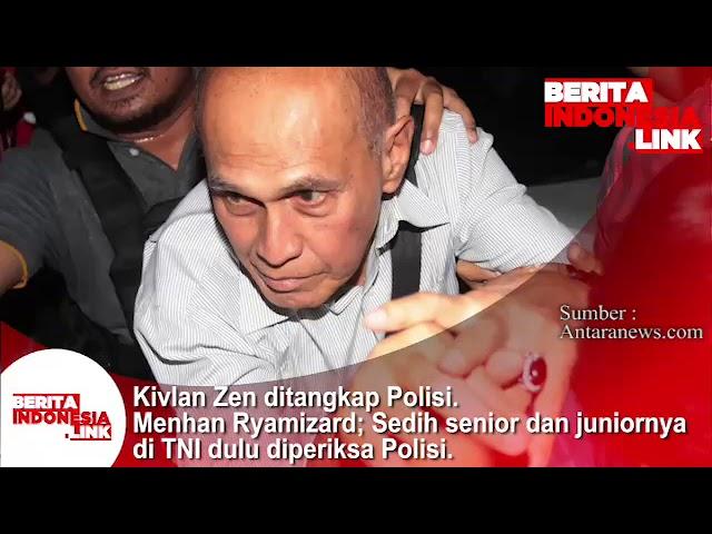 Kivlan Zen ditangkap Polisi. Menhan Ryamrizard;Sedih senior & juniornya di TNI dulu diperiksa polisi