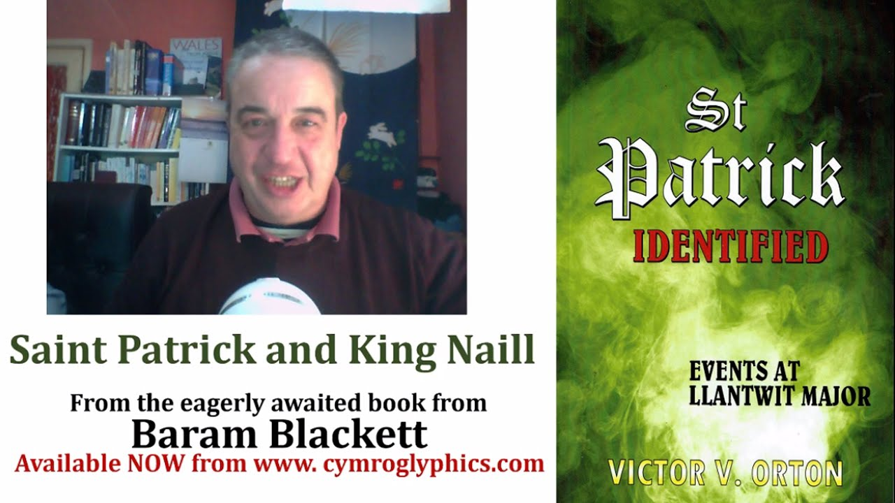 Saint Patrick and King Naill - the politics of Ireland from the new book by Baram Blackett