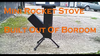 Mini rocket stove born out of bordom!
