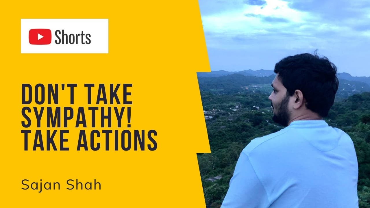 Don't take #Sympathy! Take #ACTIONS! Sajan #hindi #shorts