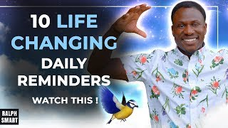10 Daily Reminders to Change Your Life [WARNING - **life changing**]