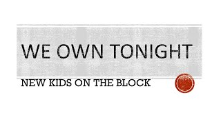 New Kids On The Block | We Own Tonight