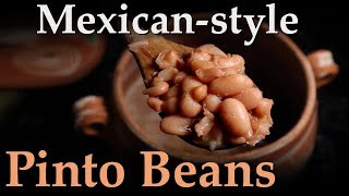 Best Mexican-style Pinto Beans - Vegan Recipe