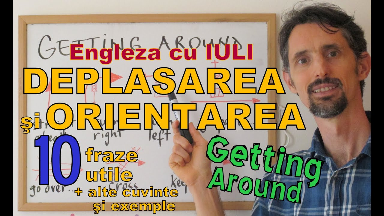 Sa invatam Engleza - DEPLASAREA/ORIENTAREA IN ORAS (part 1) - Getting Around (traducere in romana)