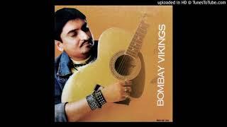 Bombay Vikings - Woh Chali Woh Chali