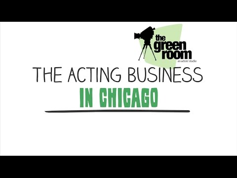 #1 The ACTING BUSINESS In Chicago - Introduction