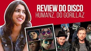 Gorillaz - Humanz: Album Review (Pt-BR)   Canal Red Behavior