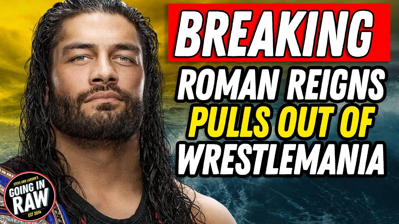 Roman Reigns will not perform at WWE's Wrestlemania 36, per reports
