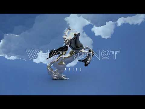 What So Not - Adieu [Official Audio]