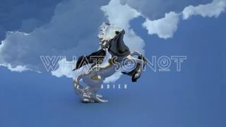 What So Not Adieu Official Audio