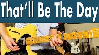 How To Play That'll Be The Day On Guitar | Buddy Holly Guitar Lesson + Tutorial