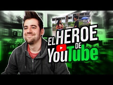 EL HÉROE DE YOUTUBE