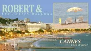 ROBERT & LES PETITS BALLONS, EPISODE CADEAU : LE FESTIVAL DE CANNES