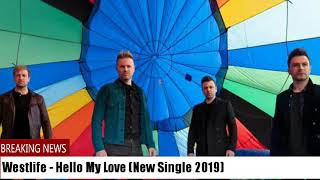 Westlife - Hello My Love (New Single 2019)