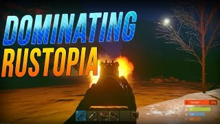 Dominating Rustopia | Rust Life 54!