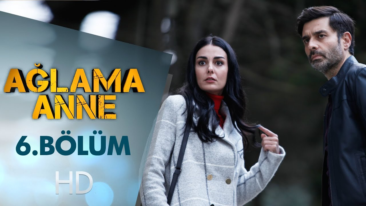 Episode 6 Ağlama Anne (Crying Mother) | Full Synopsis
