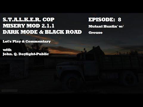 Misery 2.1.1 - Dark Mode & Black Road - Episode 8 (v2)