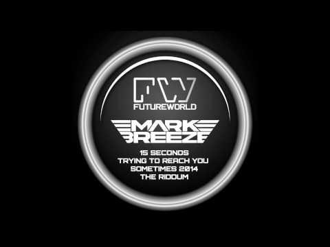 Unique, Mark Breeze - Sometimes (Mark Breeze 2014 Remix) [Futureworld Records]