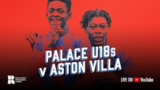 LIVE FOOTBALL | Crystal Palace U18 vs Aston Villa U18