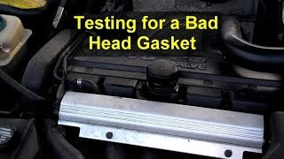How to test for a bad / blown head gasket on a Volvo.