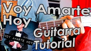 voy amarte hoy virlan garcia guitarra acordes tutorial